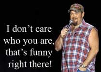 Larry_Cable_Guy_thats_funny_right_t[1]